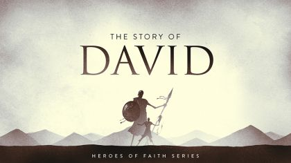 Heroes of Faith: The Story of David
