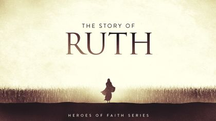 Heroes of Faith: The Story of Ruth