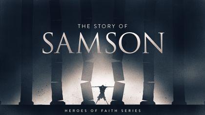 Heroes of Faith: The Story of Samson