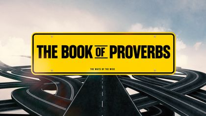 The Book of Proverbs: The Ways of The Wise
